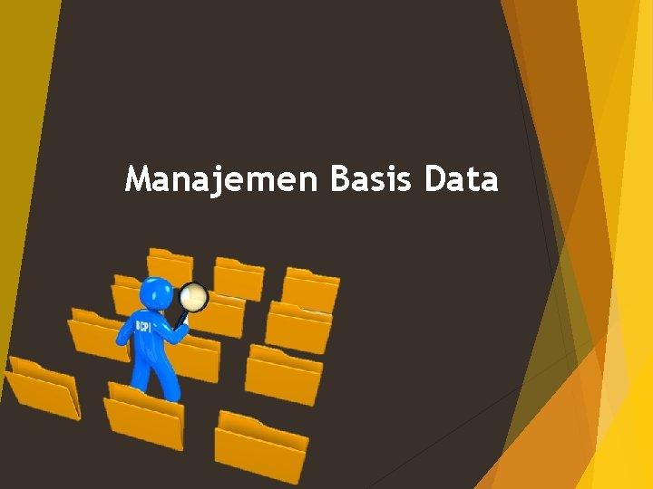 Manajemen Basis Data