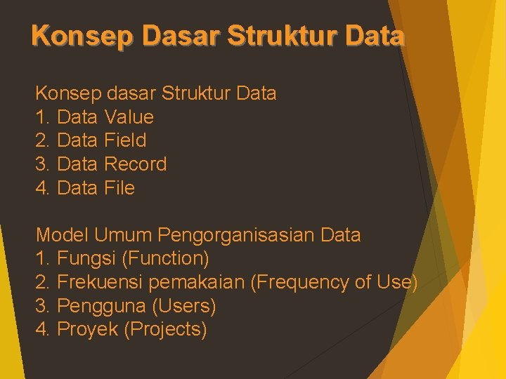 Konsep Dasar Struktur Data Konsep dasar Struktur Data 1. Data Value 2. Data Field