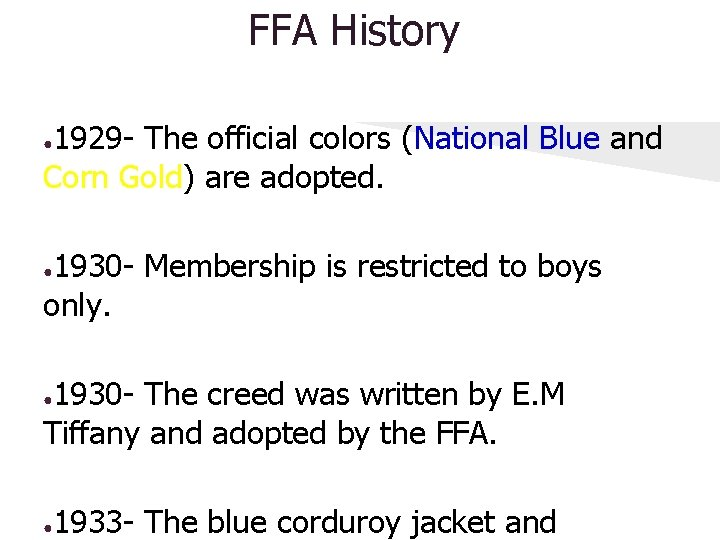FFA History 1929 - The official colors (National Blue and Corn Gold) are adopted.