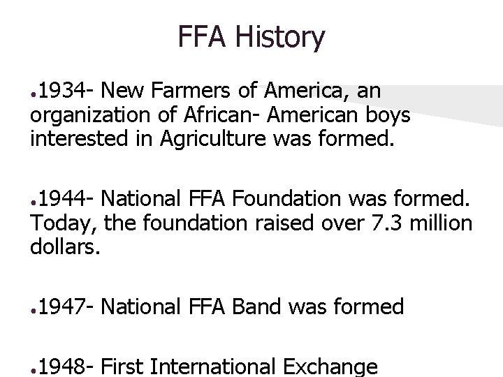 FFA History 1934 - New Farmers of America, an organization of African- American boys