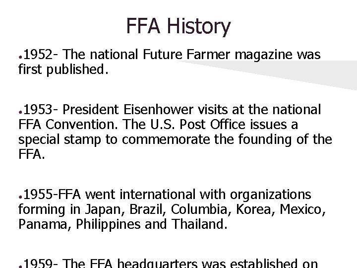 FFA History 1952 - The national Future Farmer magazine was first published. ● 1953