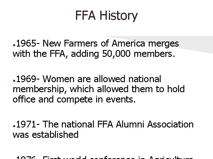 FFA History 1965 - New Farmers of America merges with the FFA, adding 50,