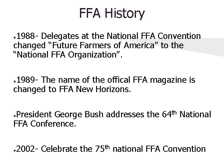 """FFA History 1988 - Delegates at the National FFA Convention changed """"Future Farmers of"""