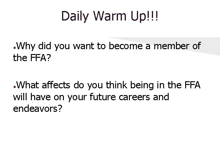 Daily Warm Up!!! Why did you want to become a member of the FFA?
