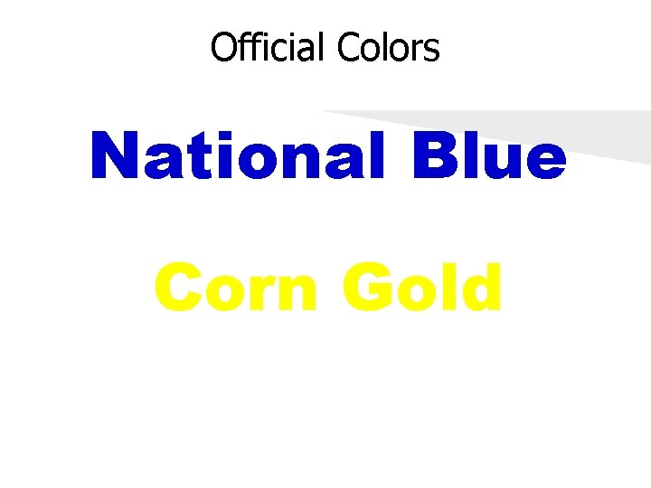 Official Colors National Blue Corn Gold