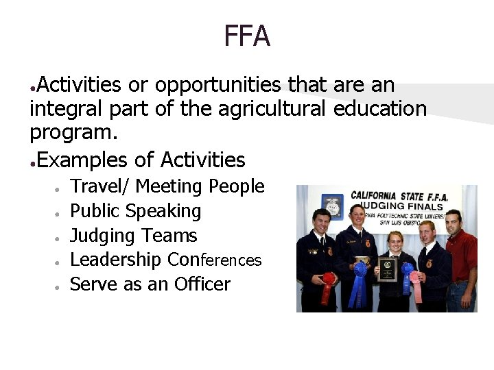 FFA Activities or opportunities that are an integral part of the agricultural education program.