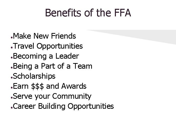 Benefits of the FFA Make New Friends ●Travel Opportunities ●Becoming a Leader ●Being a