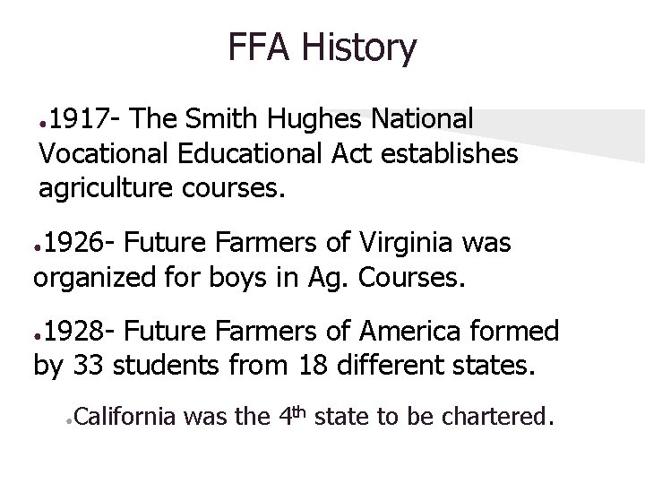 FFA History 1917 - The Smith Hughes National Vocational Educational Act establishes agriculture courses.