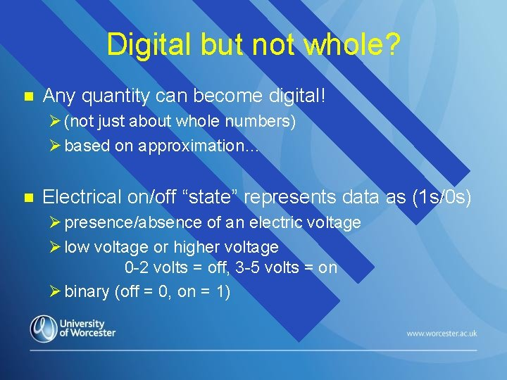 Digital but not whole? n Any quantity can become digital! Ø (not just about