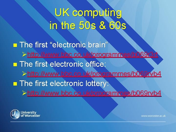 """UK computing in the 50 s & 60 s n The first """"electronic brain"""""""