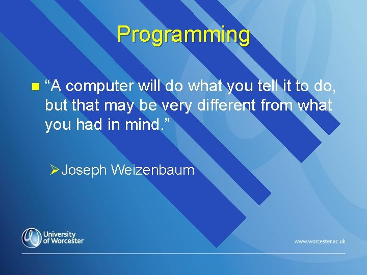 """Programming n """"A computer will do what you tell it to do, but that"""