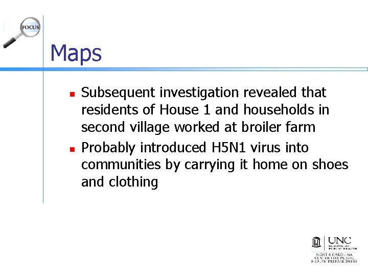 Maps n n Subsequent investigation revealed that residents of House 1 and households in