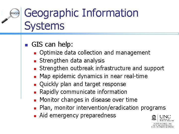 Geographic Information Systems n GIS can help: n n n n n Optimize data