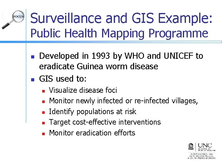 Surveillance and GIS Example: Public Health Mapping Programme n n Developed in 1993 by