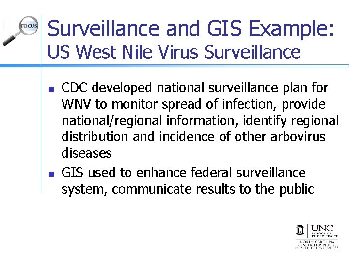 Surveillance and GIS Example: US West Nile Virus Surveillance n n CDC developed national