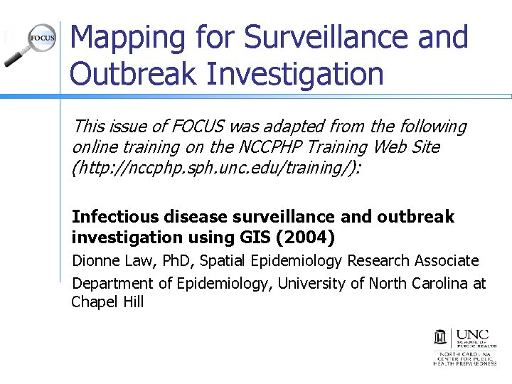 Mapping for Surveillance and Outbreak Investigation This issue of FOCUS was adapted from the