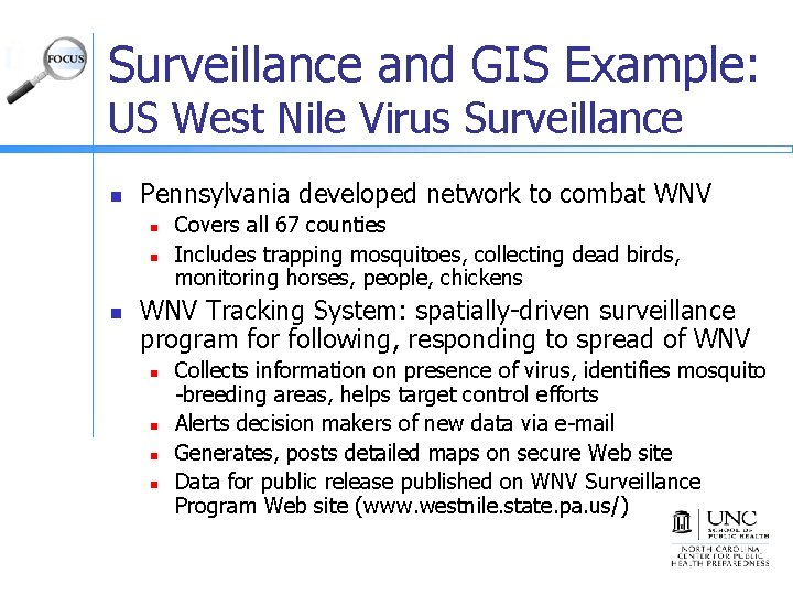 Surveillance and GIS Example: US West Nile Virus Surveillance n Pennsylvania developed network to