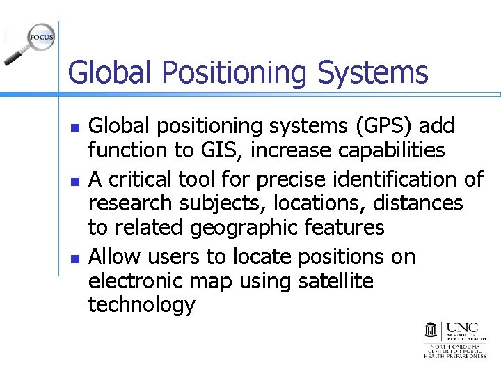 Global Positioning Systems n n n Global positioning systems (GPS) add function to GIS,