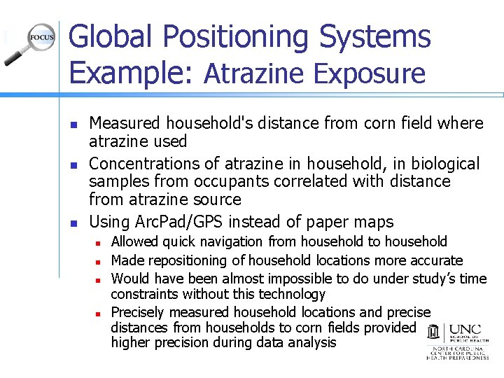 Global Positioning Systems Example: Atrazine Exposure n n n Measured household's distance from corn