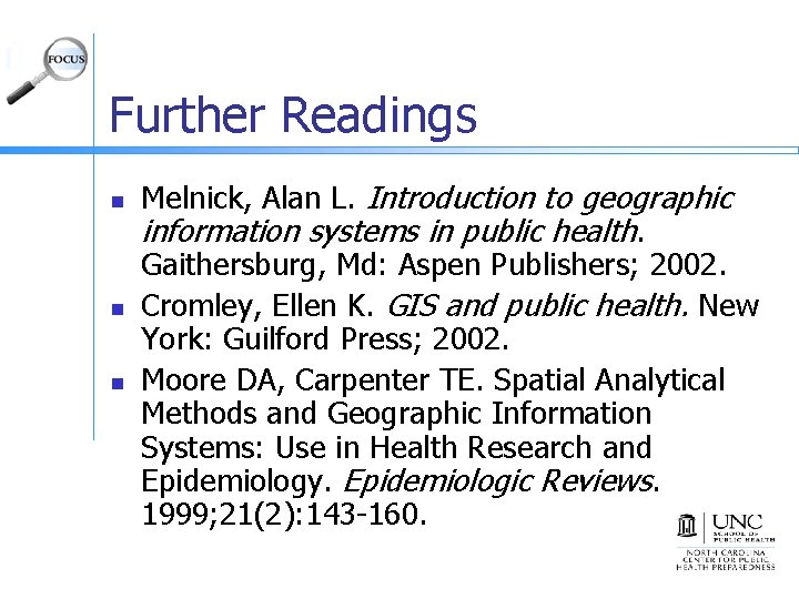 Further Readings n n n Melnick, Alan L. Introduction to geographic information systems in