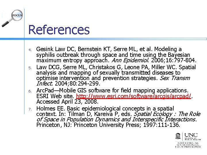 References 4. 5. 6. 7. Gesink Law DC, Bernstein KT, Serre ML, et al.