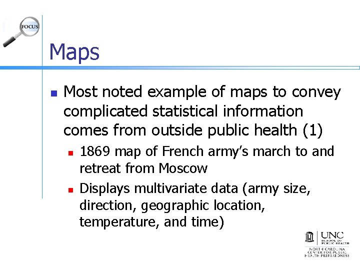 Maps n Most noted example of maps to convey complicated statistical information comes from