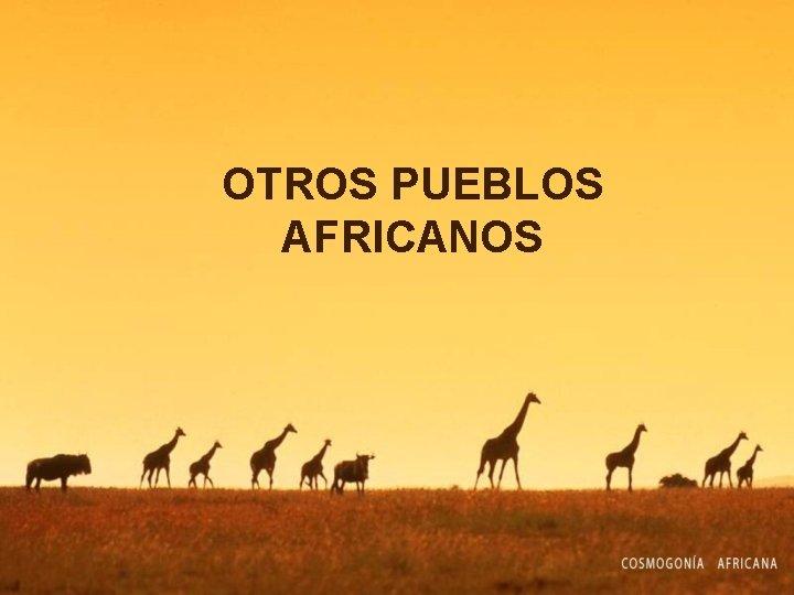 OTROS PUEBLOS AFRICANOS