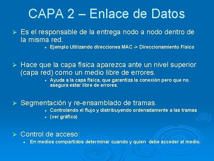 CAPA 2 – Enlace de Datos Ø Es el responsable de la entrega nodo