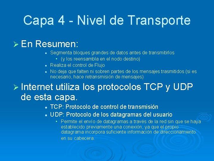 Capa 4 - Nivel de Transporte Ø En Resumen: l l l Segmenta bloques