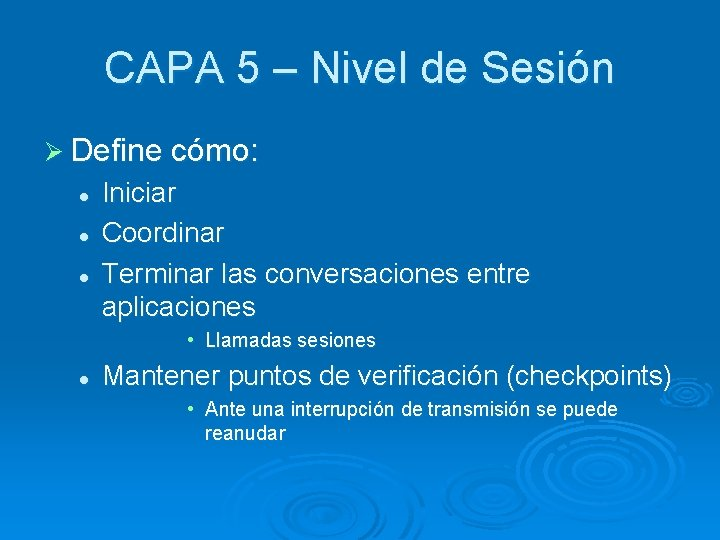 CAPA 5 – Nivel de Sesión Ø Define cómo: l l l Iniciar Coordinar