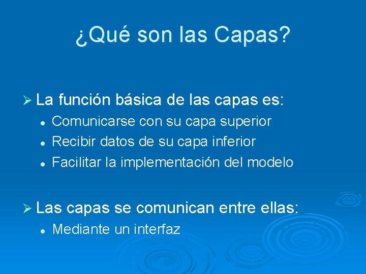 ¿Qué son las Capas? Ø La función básica de las capas es: l l