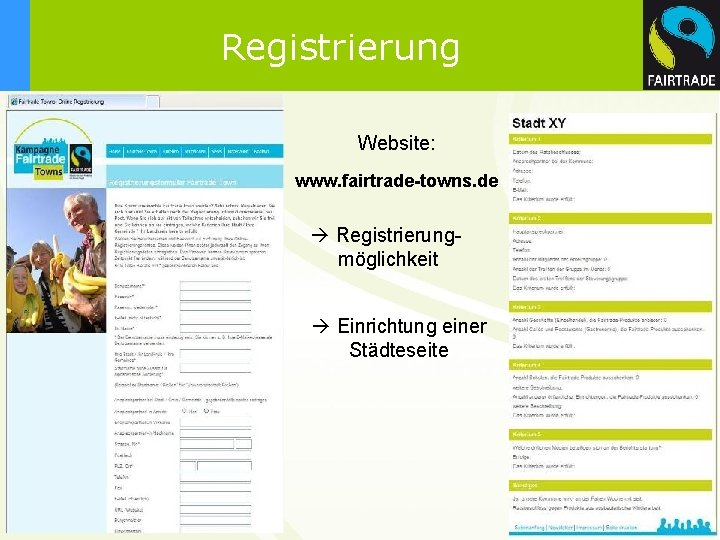 Registrierung Website: www. fairtrade-towns. de à Registrierungmöglichkeit à Einrichtung einer Städteseite 11