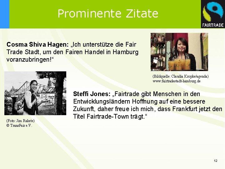 """Prominente Zitate Cosma Shiva Hagen: """"Ich unterstütze die Fair Trade Stadt, um den Fairen"""