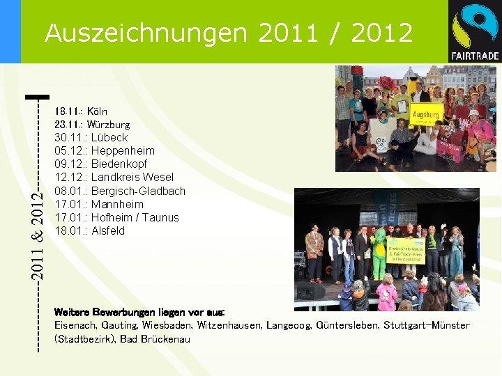 -------2011 & 2012 --------- Auszeichnungen 2011 / 2012 18. 11. : Köln 23. 11.