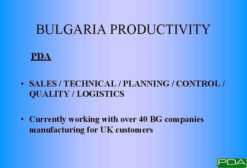 BULGARIA PRODUCTIVITY PDA • SALES / TECHNICAL / PLANNING / CONTROL / QUALITY /