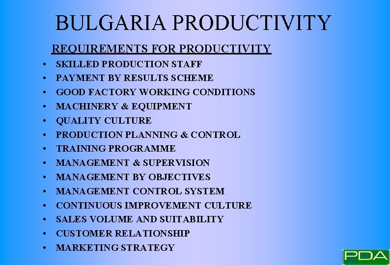 BULGARIA PRODUCTIVITY REQUIREMENTS FOR PRODUCTIVITY • • • • SKILLED PRODUCTION STAFF PAYMENT BY