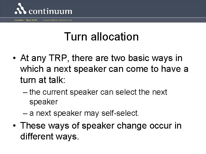 Turn allocation • At any TRP, there are two basic ways in which a
