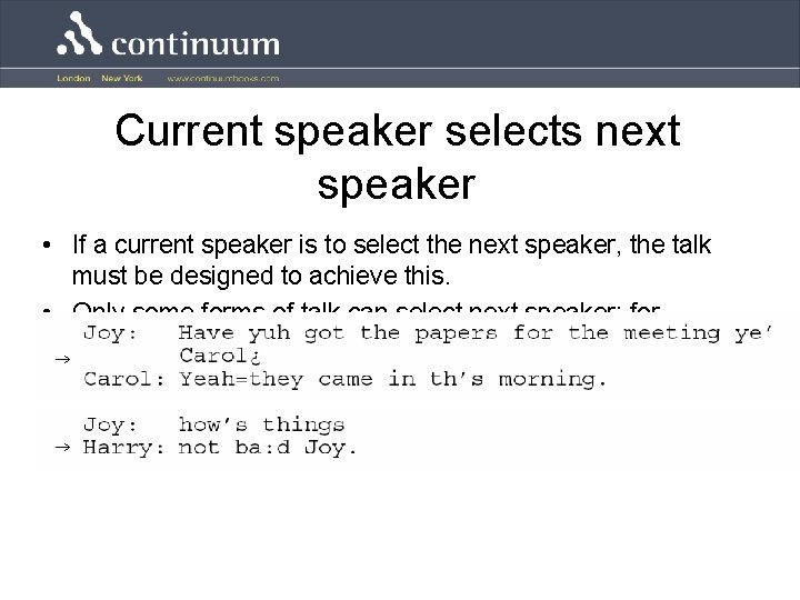 Current speaker selects next speaker • If a current speaker is to select the