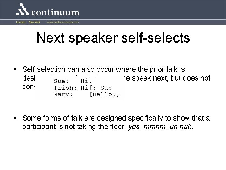 Next speaker self-selects • Self-selection can also occur where the prior talk is designed