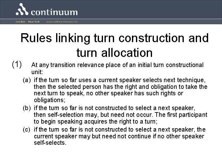 Rules linking turn construction and turn allocation (1) At any transition relevance place of