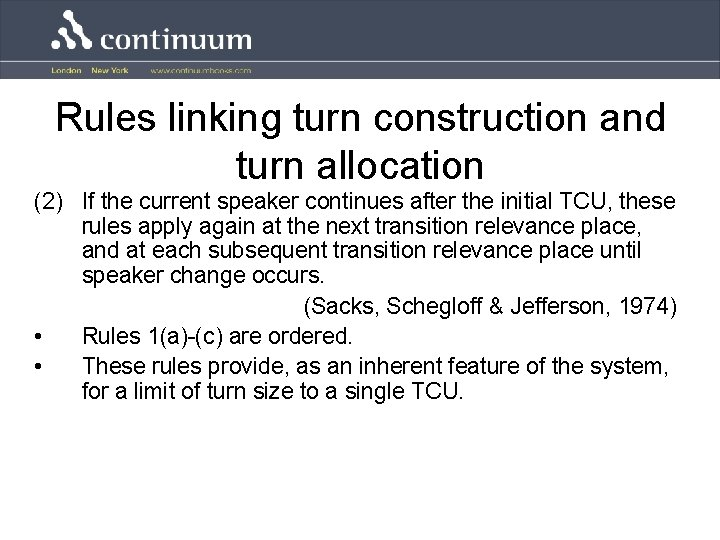 Rules linking turn construction and turn allocation (2) If the current speaker continues after