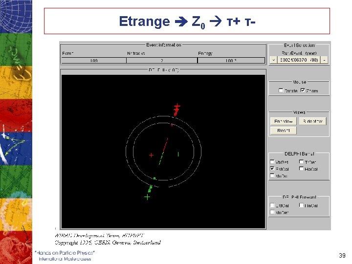 Etrange Z 0 τ+ τ- 39