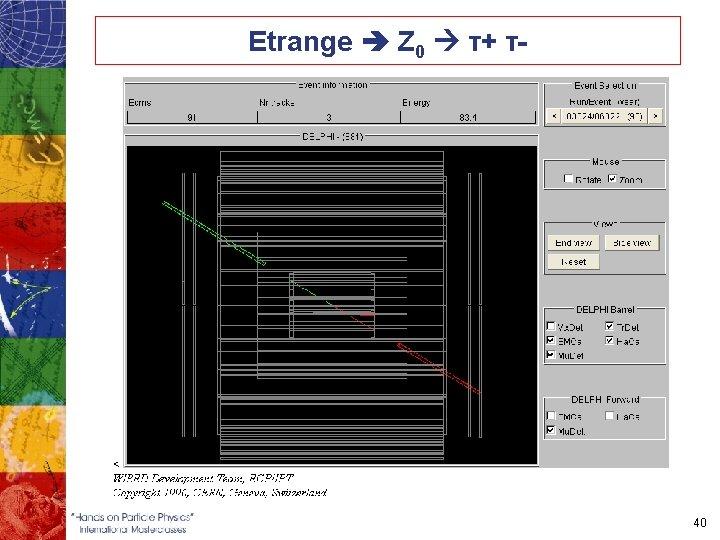 Etrange Z 0 τ+ τ- 40