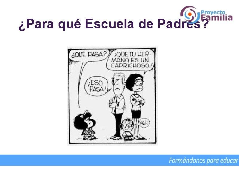 ¿Para qué Escuela de Padres? Colaboración desde el Cono Sur del P. José Ignacio