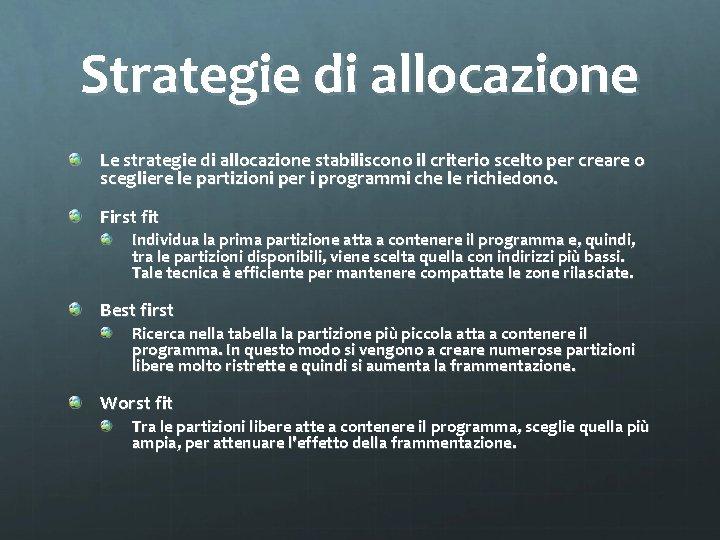 Strategie di allocazione Le strategie di allocazione stabiliscono il criterio scelto per creare o