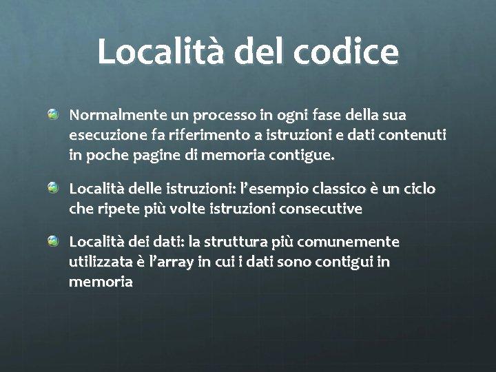 Località del codice Normalmente un processo in ogni fase della sua esecuzione fa riferimento