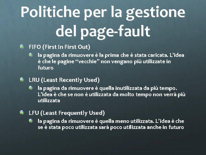 Politiche per la gestione del page-fault FIFO (First In First Out) la pagina da