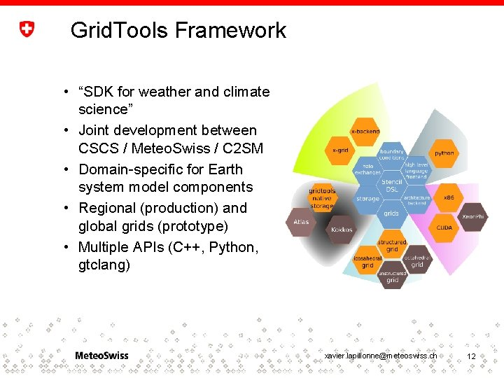 """Grid. Tools Framework • """"SDK for weather and climate science"""" • Joint development between"""