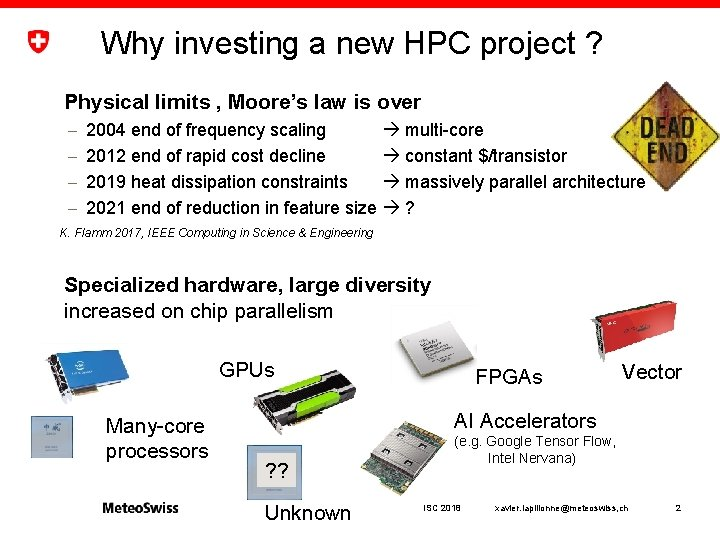 Why investing a new HPC project ? Physical limits , Moore's law is over