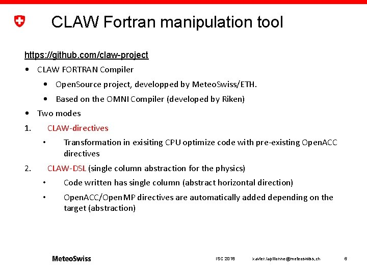 CLAW Fortran manipulation tool https: //github. com/claw-project • CLAW FORTRAN Compiler • Open. Source